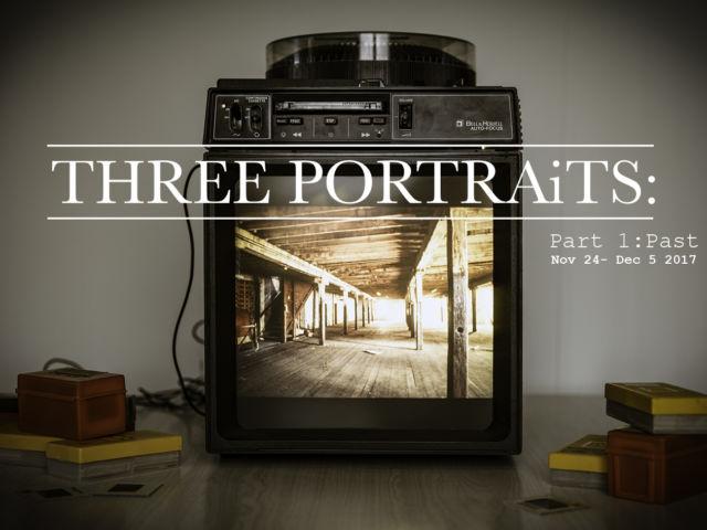 Three Portraits : <br>Part 1 : PAST