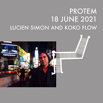 PROTEM Lucien Simon and Koko Flow